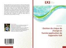 Bookcover of Gestion du risque de change en Tunisie:application de l'approche VaR