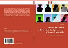 Bookcover of Les enfants et les adolescents d'origine ouest-africaine à Marseille