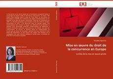 Couverture de Mise en œuvre du droit de la concurrence en Europe
