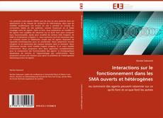 Bookcover of Interactions sur le fonctionnement dans les SMA ouverts et hétérogènes