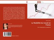 Bookcover of La flexibilité du travail en France