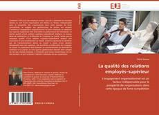 Bookcover of La qualité des relations employés–supérieur