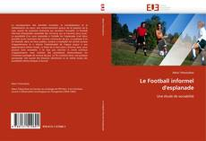Couverture de Le Football informel d'esplanade
