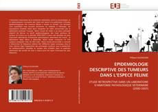 Обложка EPIDEMIOLOGIE DESCRIPTIVE DES TUMEURS DANS L'ESPECE FELINE