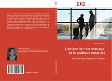 Bookcover of L'enfant né hors mariage   et la pratique notariale