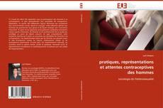 Bookcover of pratiques, représentations et attentes contraceptives des hommes