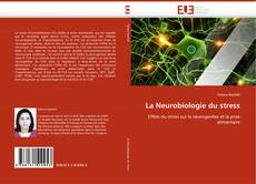Bookcover of La Neurobiologie du stress