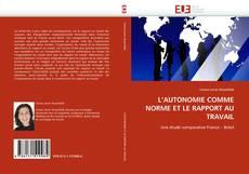Copertina di L''AUTONOMIE COMME NORME ET LE RAPPORT AU TRAVAIL