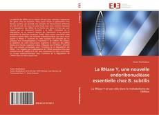 La RNase Y, une nouvelle endoribonucléase essentielle chez B. subtilis kitap kapağı