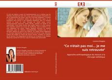 """Bookcover of """"Ce n''était pas moi... je me suis retrouvée"""""""