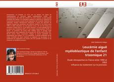 Borítókép a  Leucémie aiguë myéloblastique de l''enfant trisomique 21 - hoz