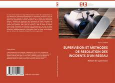 Capa do livro de SUPERVISION ET METHODES DE RESOLUTION DES INCIDENTS D'UN RESEAU