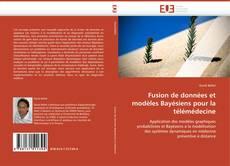 Fusion de données et modèles Bayésiens pour la télémédecine kitap kapağı