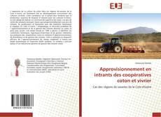 Copertina di Approvisionnement en intrants des coopératives coton et vivrier