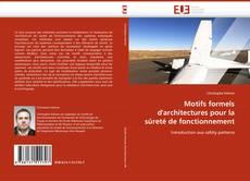 Bookcover of Motifs formels d''architectures pour la sûreté de fonctionnement