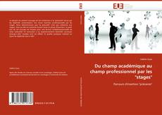 "Capa do livro de Du champ académique au champ professionnel par les ""stages"""