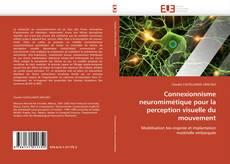 Bookcover of Connexionnisme neuromimétique pour la perception visuelle du mouvement