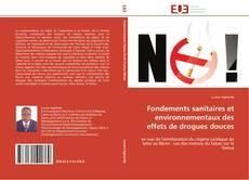 Copertina di Fondements sanitaires et environnementaux des effets de drogues douces