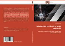 Bookcover of A la recherche de structures stellaires