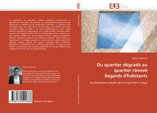 Capa do livro de Du quartier dégradé au quartier rénové  Regards d'habitants