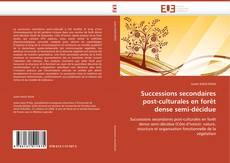 Portada del libro de Successions secondaires post-culturales en forêt dense semi-décidue