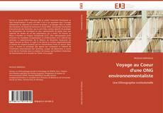 Couverture de Voyage au Coeur  d'une ONG  environnementaliste