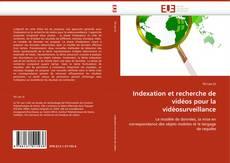 Couverture de Indexation et recherche de vidéos pour la vidéosurveillance