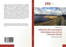 Influence des interactions mécaniques eau-sol sur l''érosion interne的封面