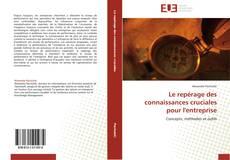 Bookcover of Le repérage des connaissances cruciales pour l'entreprise