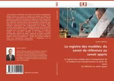 Couverture de Le registre des modèles: du savoir de référence au savoir appris