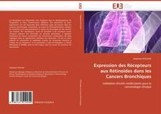 Couverture de Expression des Récepteurs aux Rétinoïdes dans les Cancers Bronchiques
