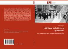 Portada del libro de L''éthique policière en questions