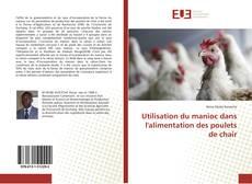 Bookcover of Utilisation du manioc dans l'alimentation des poulets de chair