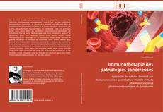 Portada del libro de Immunothérapie des pathologies cancéreuses