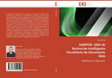 Bookcover of SARIPOD: SMA de Recherche Intelligente Possibiliste de Documents Web