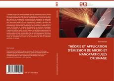Обложка THÉORIE ET APPLICATION D''ÉMISSION DE MICRO ET NANOPARTICULES D''USINAGE
