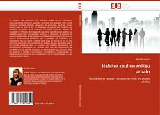 Portada del libro de Habiter seul en milieu urbain