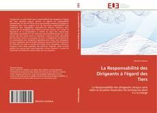 Bookcover of La Responsabilité des Dirigeants à l'égard des Tiers