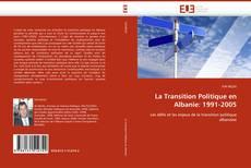 Bookcover of La Transition Politique en Albanie: 1991-2005