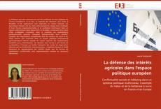 Bookcover of La défense des intérêts agricoles dans l'espace politique européen