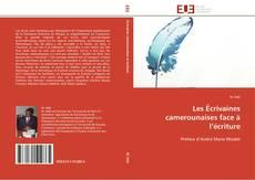 Bookcover of Les Écrivaines camerounaises face à l'écriture
