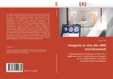 Bookcover of Imagerie in vivo des ARN interférentiels