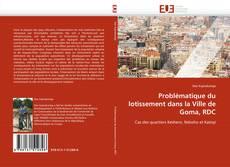 Portada del libro de Problématique du lotissement dans la Ville de Goma, RDC