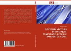 Portada del libro de NOUVEAUX VECTEURS SYNTHETIQUES FONCTIONNELS POUR LE TRANSFERT DE GENES