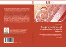 Обложка Imagerie numérique et modélisation 3D pour le médical