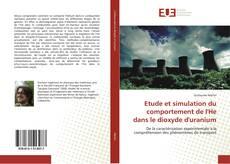 Portada del libro de Etude et simulation du comportement de l'He dans le dioxyde d'uranium