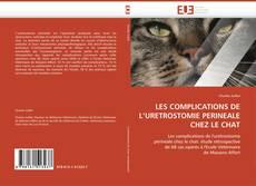 Couverture de LES COMPLICATIONS DE L'URETROSTOMIE PERINEALE CHEZ LE CHAT