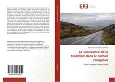 Bookcover of La survivance de la tradition dans le roman congolais