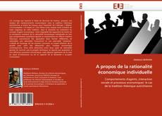 Bookcover of A propos de la rationalité économique individuelle