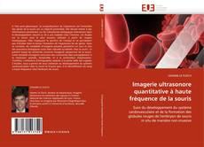 Bookcover of Imagerie ultrasonore quantitative à haute fréquence de la souris